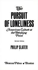 The pursuit of loneliness by Philip Elliot Slater