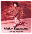 Cover of: Mother Remembers, for My Daughter (Special Sales)