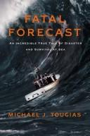 Cover of: Fatal Forecast | Michael J. Tougias