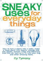 Cover of: Sneaky Uses for Everyday Things | Cy Tymony