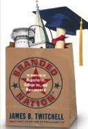 Cover of: BRANDED NATION | James B. Twitchell