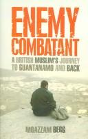 Cover of: Enemy combatant | Moazzam Begg