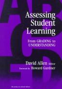 Cover of: Assessing Student Learning: From Grading to Understanding (Series on School Reform)
