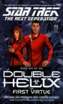 Cover of: Star Trek: The Next Generation #56: The First Virtue: Double Helix #6 (Star Trek Next Generation: Double Helix (Ebooks)): The Next Generation #56: The First Virtue: Double Helix #6