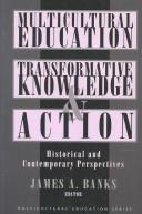 Multicultural Education, Transformative Knowledge, and Action