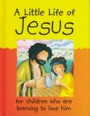 Cover of: A Little Life of Jesus