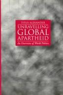 Cover of: Unravelling global apartheid