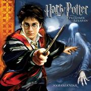 Cover of: Harry Potter and the Prisoner of Azkaban 2005 Wall Calendar