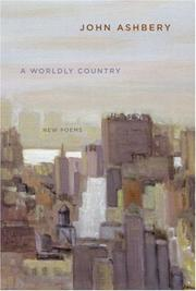 Cover of: A Worldly Country | John Ashbery