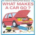 Cover of: What Makes a Car Go? (Starting Point Series) | Sophy Tahta