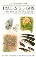 Cover of: Tracks and Signs of the Birds of Britain and Europe (Delete (Helm Identification Guides)) | Roy Brown