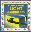 Cover of: Science With Light and Mirrors (Science Activities) | H. Edom