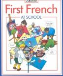 Cover of: First French at School (First Languages) | Kathy Gemmell