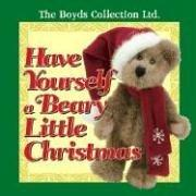 Cover of: Have Yourself a Beary Little Christmas (The Boyds Collected Ltd) | The Boyd's Collection LTD
