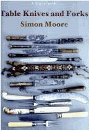 Cover of: Table Knives and Forks | Simon Moore