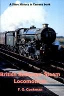 Cover of: British Railways' Steam Locomotives (History in Camera)