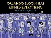 Cover of: Orlando Bloom has ruined everything | Bill Amend