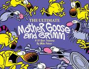 Cover of: The ultimate Mother Goose and Grimm