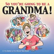 Cover of: So you're going to be a grandma!