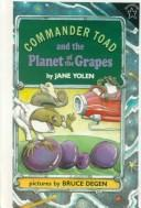 Cover of: Commander Toad and the Planet of the Grapes