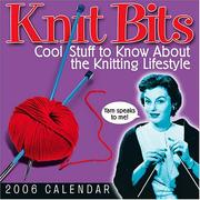Cover of: Knit Bits: Cool Stuff to Know About the Knitting Lifestyle | Andrews McMeel Publishing