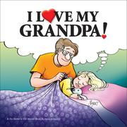 Cover of: I Love My Grandpa: A For Better or For Worse Book