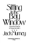 Cover of: Sitting in the bay window | Jack Mumey