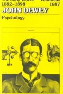 Cover of: The Early Works of John Dewey, Volume 2, 1882 - 1898: Psychology, 1887 (Collected Works of John Dewey)
