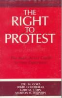 Cover of: The Right to Protest | Joel M. Gora