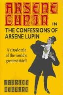 Cover of: The Confessions of Arsene Lupin