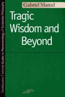 Cover of: Tragic Wisdom and Beyond (SPEP)
