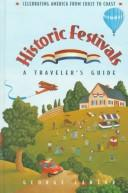 Cover of: Historic festivals: a traveler's guide
