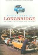 Cover of: Making Cars at Longbridge | Gillian Bardsley