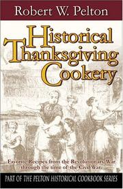 Cover of: Historical Thanksgiving Cookery | Robert W. Pelton