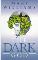 Cover of: The Dark God | Mary Williams