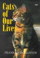 Cover of: The Cats of Our Lives | Franklin Dohanyos