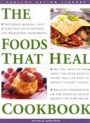 Cover of: The Foods That Heal Cookbook (Healthy Eating Library) | Anness Editorial