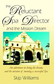 Cover of: The Reluctant Spa Director (And the Mission Dream)