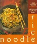 The Rice & Noodle Cookbook