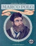 Cover of: Marco Polo: Marco Polo and the Silk Road to China (Exploring the World)
