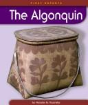 Cover of: The Algonquin (First Reports: Native Americans)