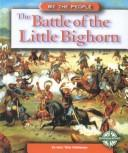 Cover of: The Battle of the Little Big Horn (We the People)