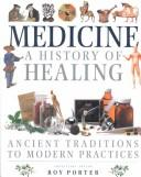 Medicine: A History of Healing by Roy Porter