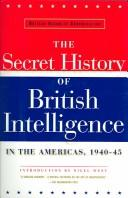 Cover of: British Security Coordination: The Secret History of British Intelligence in the Americas, 1940-1945