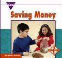 Cover of: Saving Money (Let's See Library - Economics)