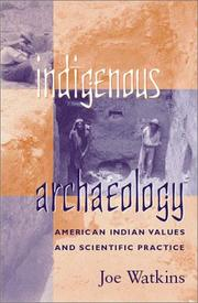 Cover of: Indigenous Archaeology: American Indian Values and Scientific Practice