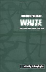 Cover of: Encyclopedia of White Power: A Sourcebook on the Radical Racist Right | Jeffrey Kaplan