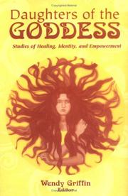 Cover of: Daughters of the Goddess: Studies of Identity, Healing, and Empowerment | Wendy Griffin