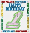 Cover of: Happy birthday, now you are one |