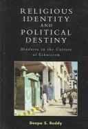 Religious identity and political destiny by Deepa S. Reddy